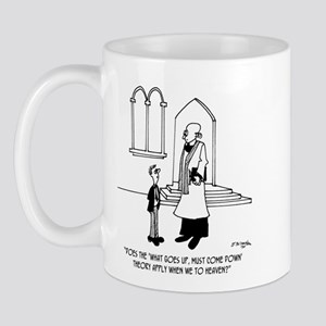 What Goes Up, Must Come Down, Even In Heaven Mug