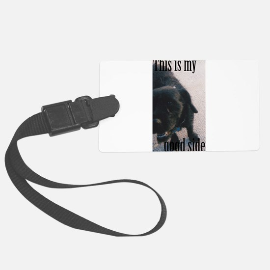 This is my good side. Luggage Tag