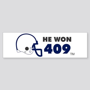 He Won 409 Bumper Sticker