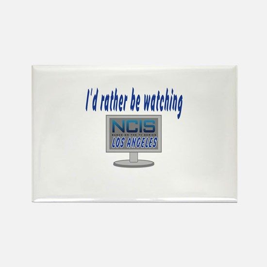 I'd Rather Be Watching NCIS LA Rectangle Magnet