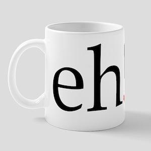 eh! Mug