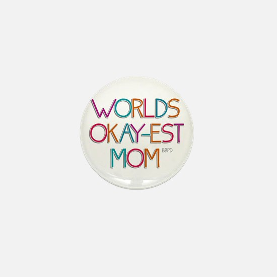 Worlds Okay-est Mom Mini Button