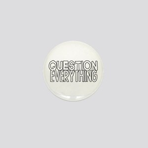 Question Everything Mini Button
