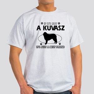 My Kuvasz is more than a best friend Light T-Shirt