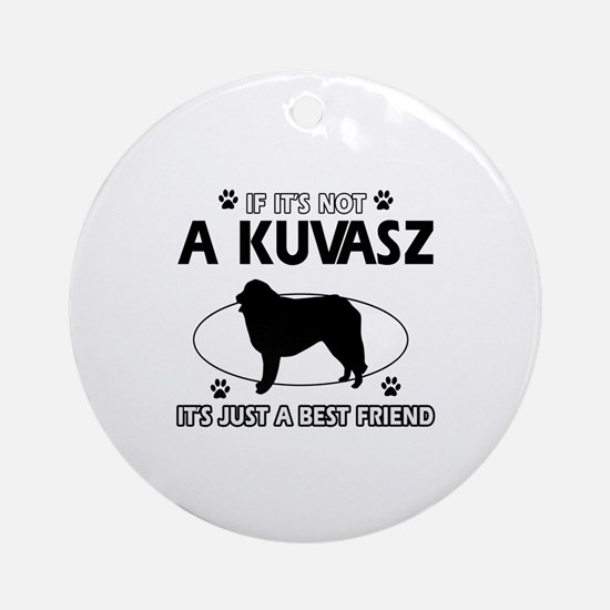 My Kuvasz is more than a best friend Ornament (Rou