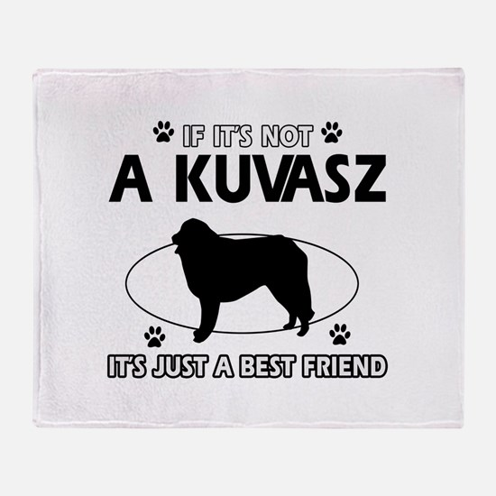 My Kuvasz is more than a best friend Throw Blanket