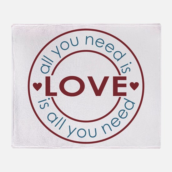 All You Need is Love Throw Blanket