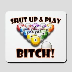 Shut Up & Play Bitch Mousepad