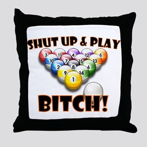 Shut Up & Play Bitch Throw Pillow