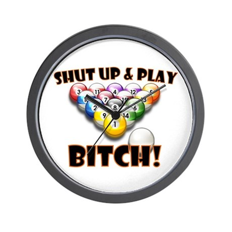 Shut Up & Play Bitch Wall Clock