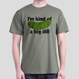 I'm Kind Of A Big Dill Dark T-Shirt