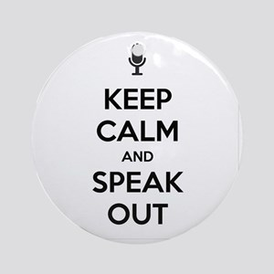 KEEP CALM AND SPEAK OUT Round Ornament