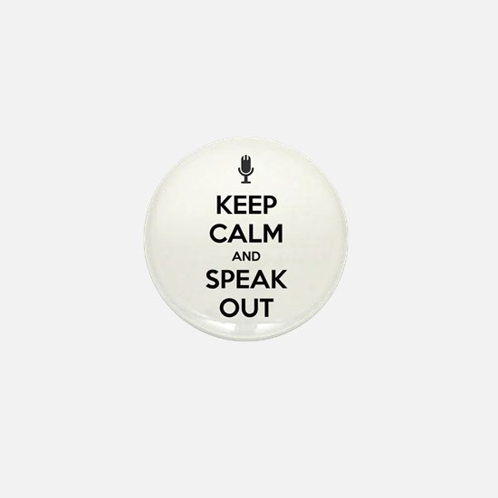 KEEP CALM AND SPEAK OUT Mini Button