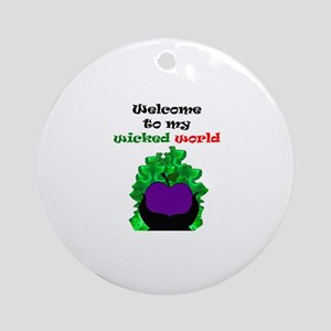 Welcome to my world Round Ornament