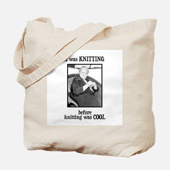 Before Knitting Was Cool Tote Bag