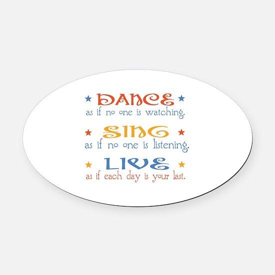 Dance Sing Live Oval Car Magnet