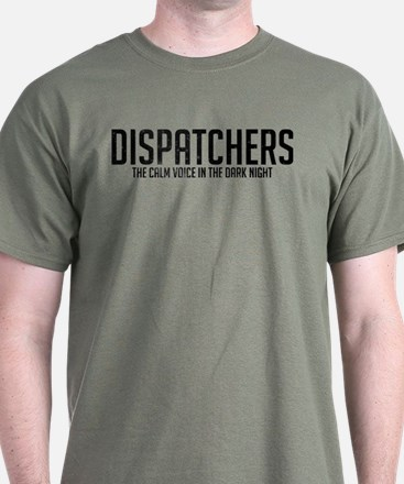 Dispatchers The Calm Voice In The Dar T-Shirt