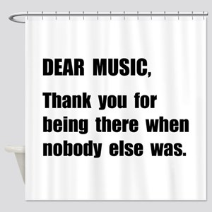 Dear Music Shower Curtain