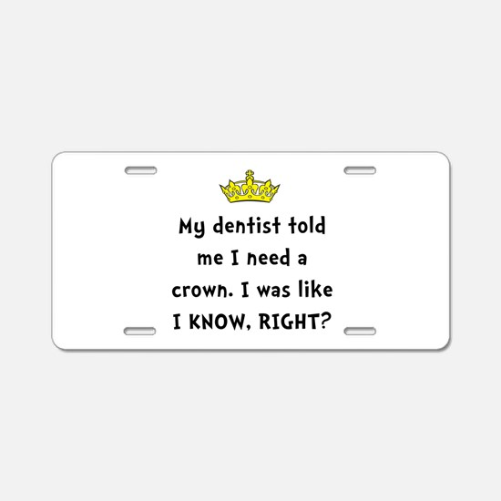 Dentist Crown Aluminum License Plate