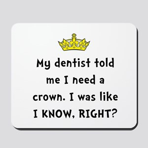 Dentist Crown Mousepad