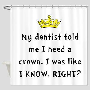 Dentist Crown Shower Curtain