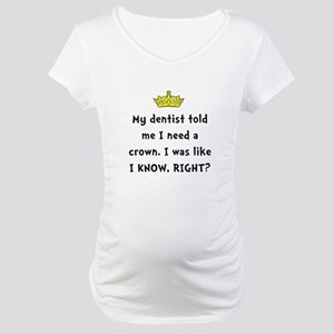 Dentist Crown Maternity T-Shirt