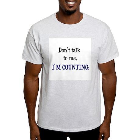 Don't Talk To Me - I'm Counti Ash Grey T-Shirt