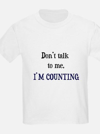 Don't Talk To Me - I'm Counti Kids T-Shirt