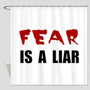 Fear Liar Shower Curtain