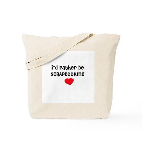 I'd Rather Be Scrapbooking Tote Bag
