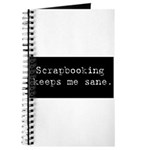 Scrapbooking Keeps Me Sane Journal