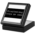 Scrapbooking Keeps Me Sane Keepsake Box