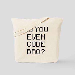 Do You Even Code Bro Tote Bag