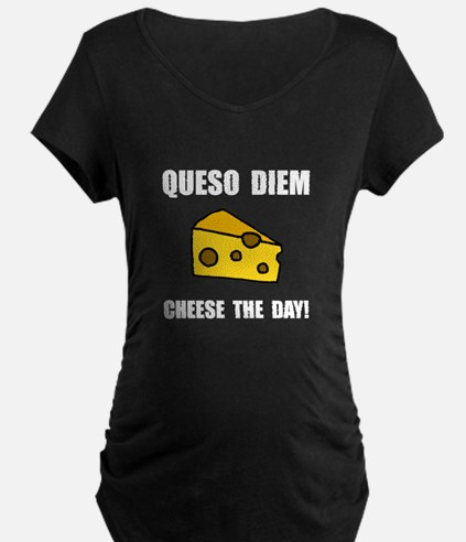 Queso Diem Maternity T-Shirt