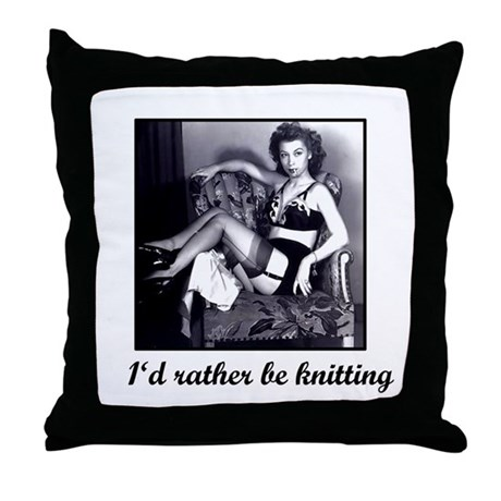 I'd Rather Be Knitting Throw Pillow