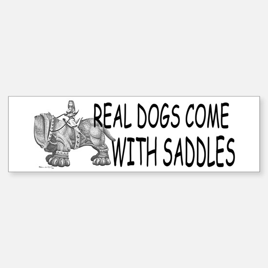 Real Dogs Come With Saddles (Bumper)