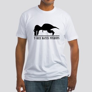 T Rex Hates Pushups Fitted T-Shirt