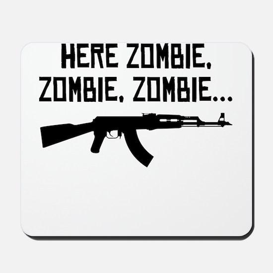 Here Zombie Zombie Zombie Mousepad