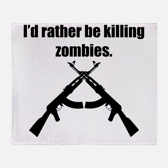 Id Rather Be Killing Zombies Throw Blanket