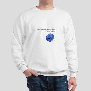 My Yarn Stash is Bigger Sweatshirt