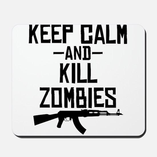 Keep Calm And Kill Zombies Mousepad