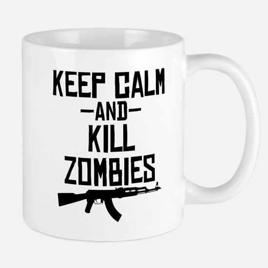 Keep Calm And Kill Zombies Mugs