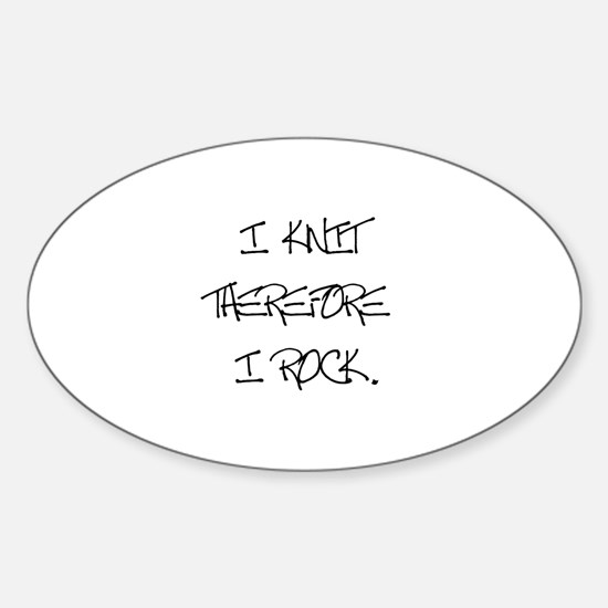 I Knit Therefore I Rock Oval Decal
