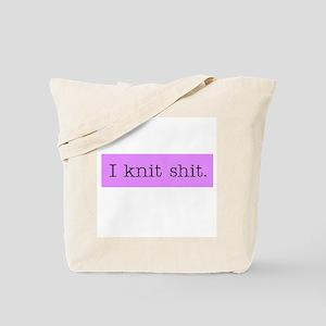 I Knit Shit Tote Bag