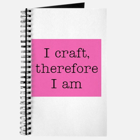 I Craft Therefore I Am Journal