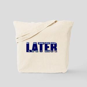 LATER (dark blue) Tote Bag
