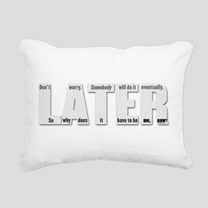 LATER (light gray) Rectangular Canvas Pillow