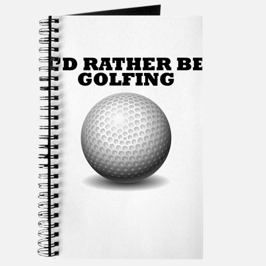 Id Rather Be Golfing Journal