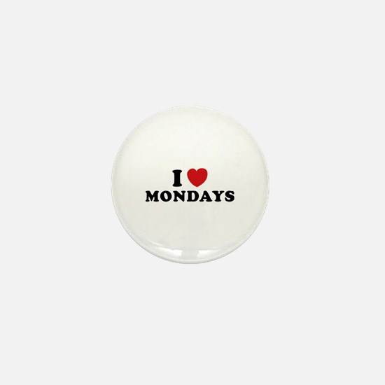 I Love Mondays Mini Button