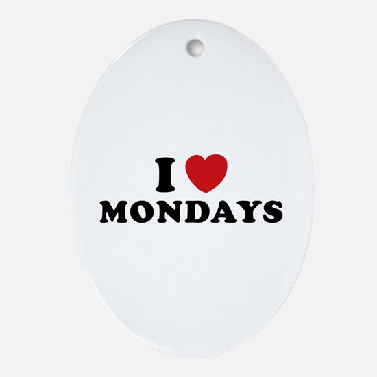 I Love Mondays Ornament (Oval)
